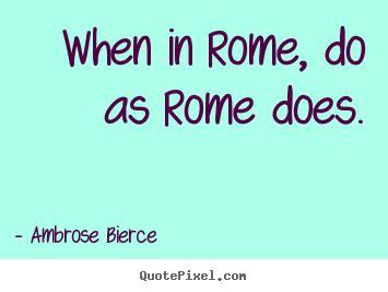 Free Essays on When In Rome Do As Romen through
